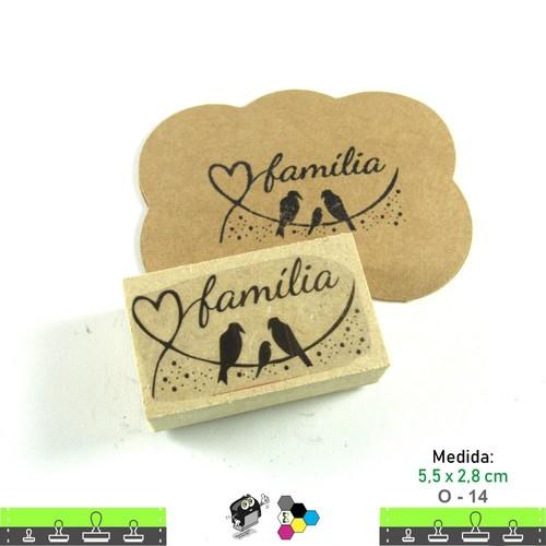 Carimbos Bonitos de Madeira, Linha Artesanal com Frase: Família - O14