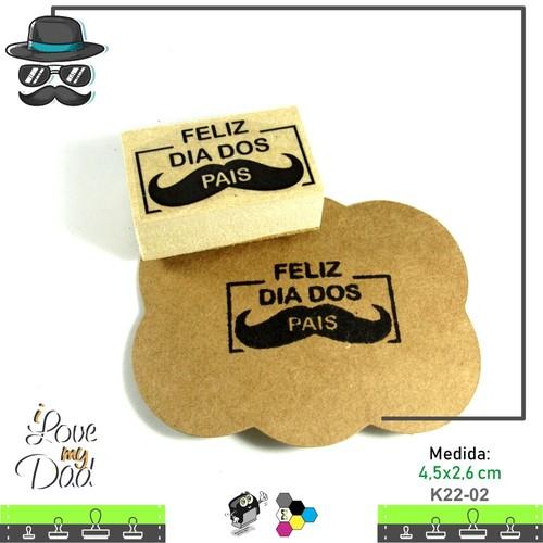 Carimbos Bonitos de Madeira, Dia dos Pais - K22-02