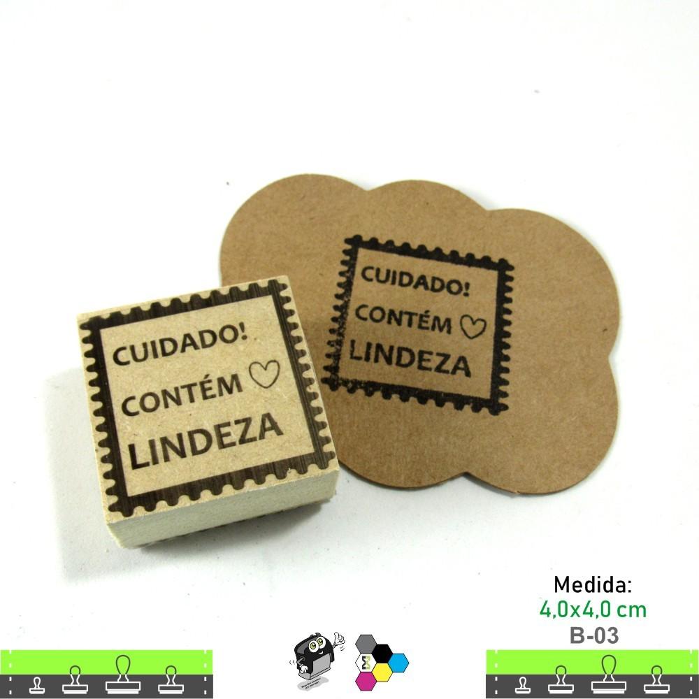 Carimbos Bonitos de Madeira, Cuidado contém lindeza - B03