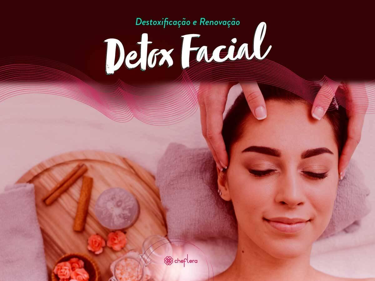 Detox Facial - Sua pele renovada!