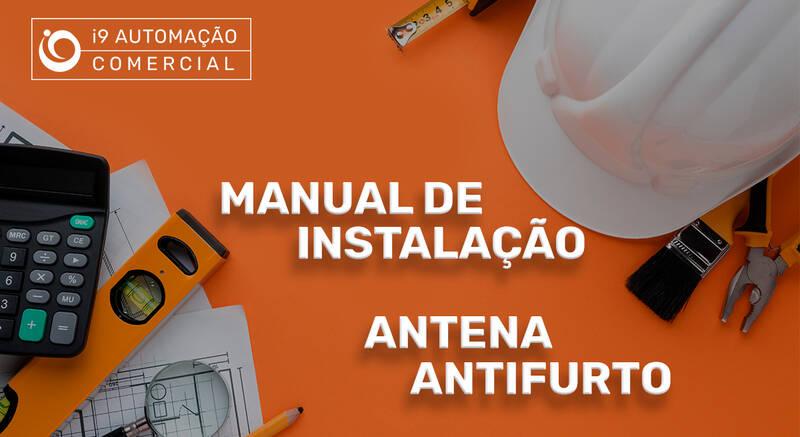 Manual de instalação:  Antena Antifurto - i9 Automação Comercial