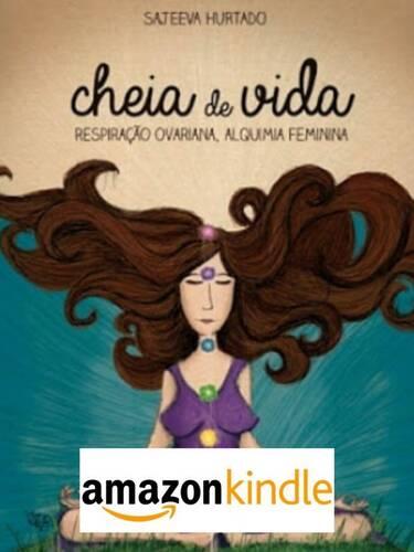 E-BOOK - Cheia de Vida - Respiração Ovariana, Alquimia Feminina | Kindle