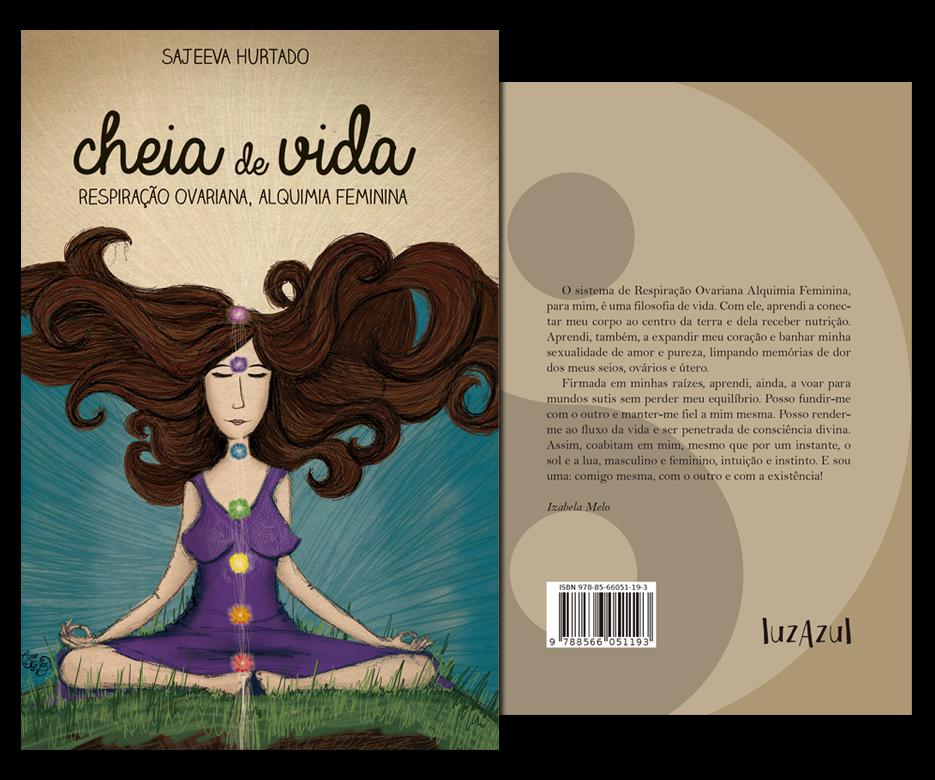 Cheia de Vida - Respiração Ovariana, Alquimia Feminina | Sajeeva Hurtado