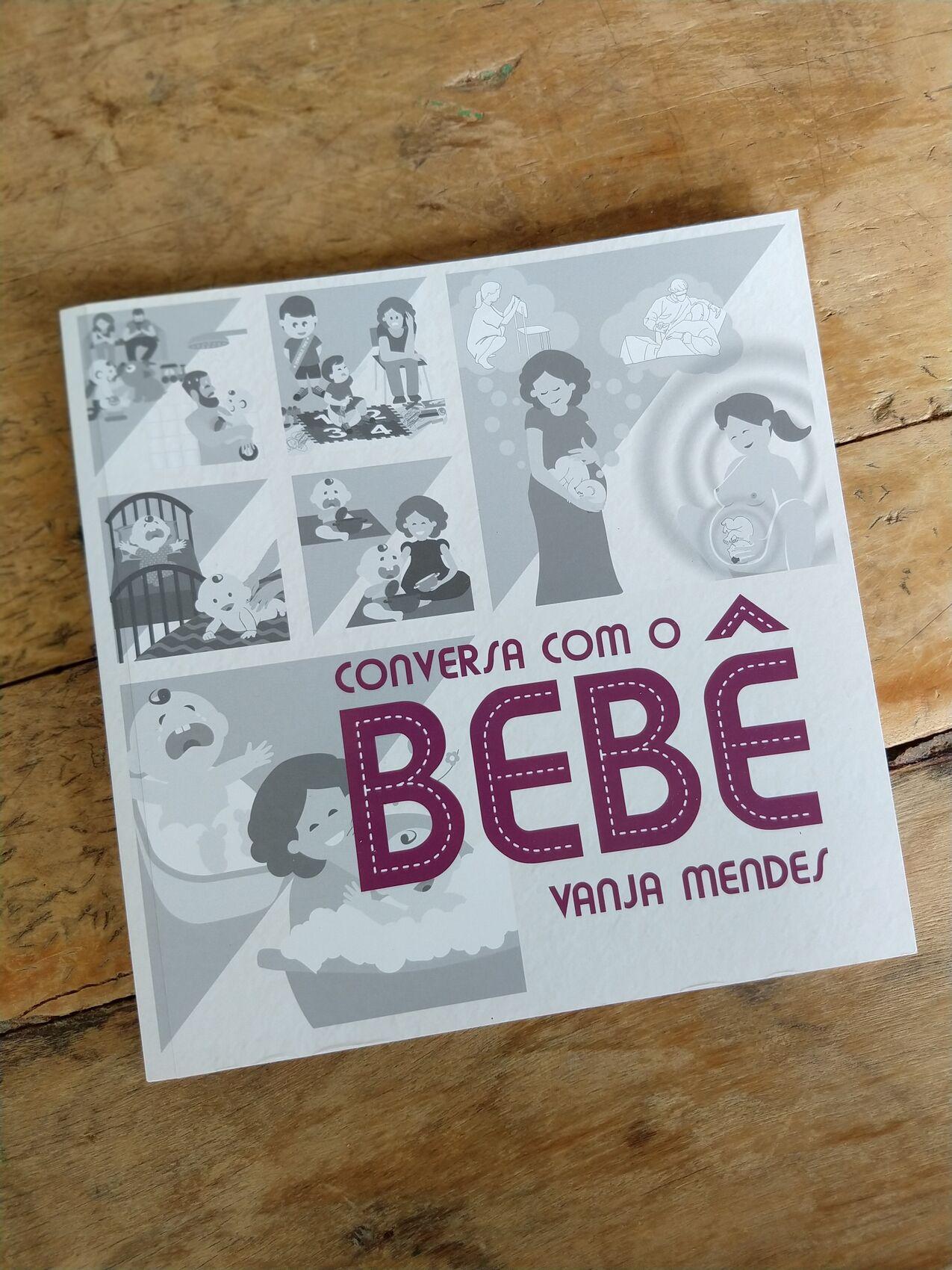 Conversa com o Bebê   Vanja Mendes
