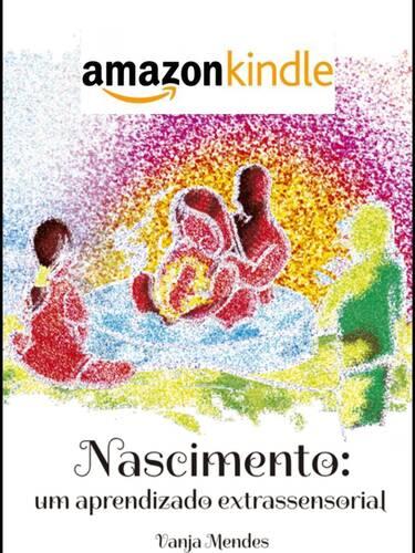 E-BOOK Nascimento: um aprendizado extrassensorial | Kindle