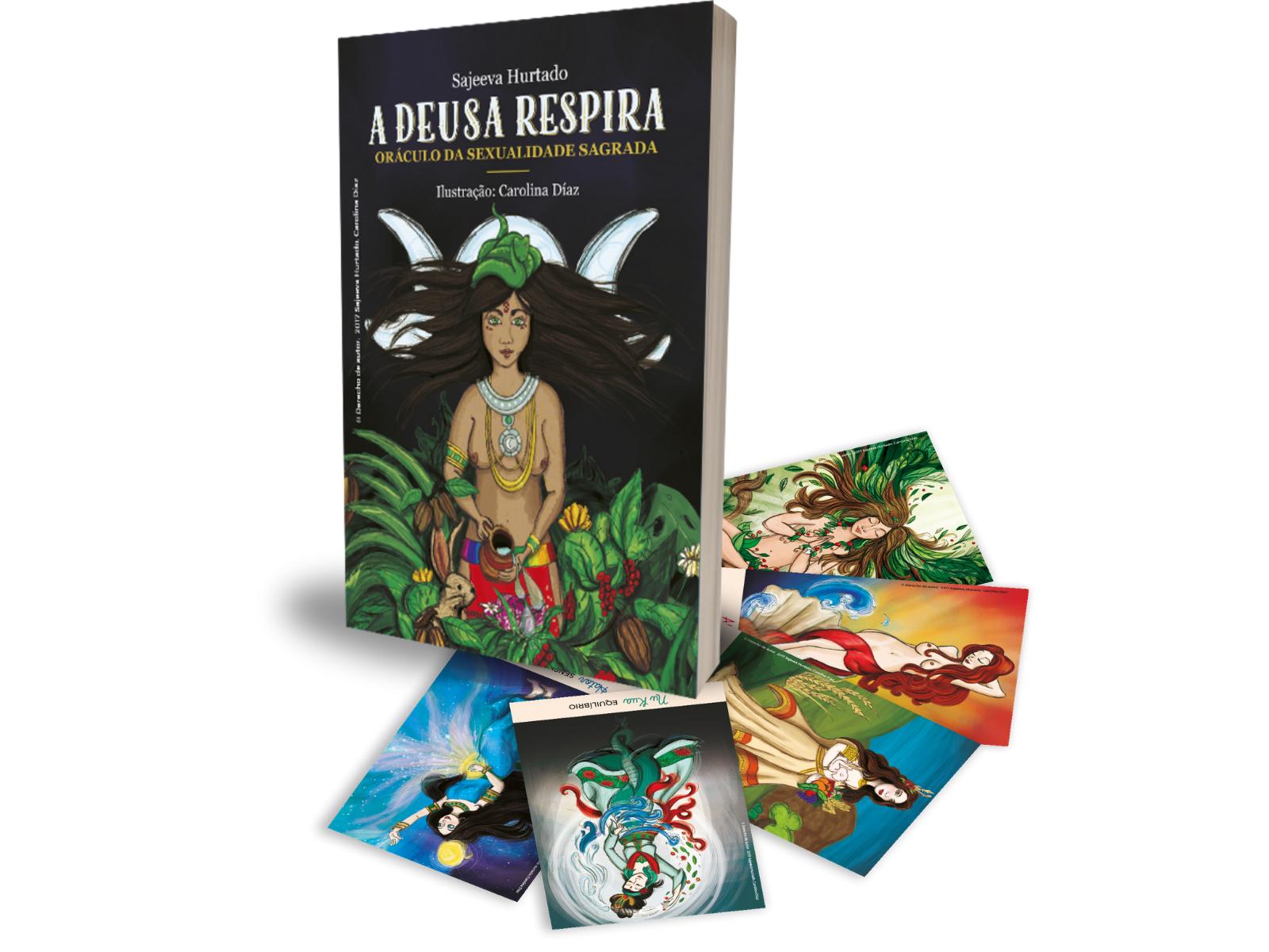 A Deusa Respira - Oráculo da Sexualidade Sagrada | Sajeeva Hurtado